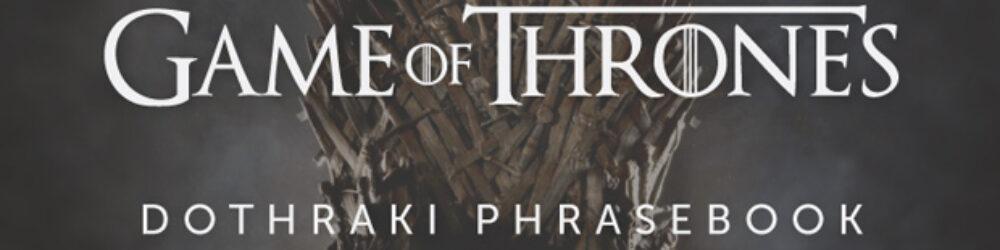 Zbirka-fraz-za-poletje-v-jeziku-Dothraki